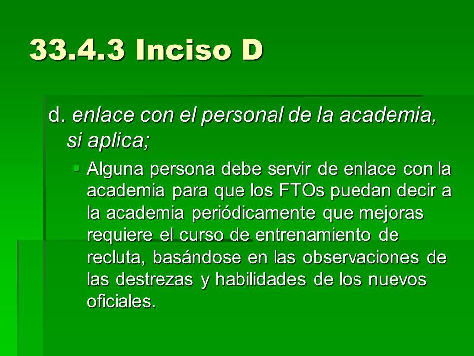 33.4.3 Inciso D d. enlace con el personal de la academia, si aplica;