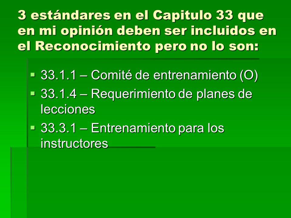 3 estándares en el Capitulo 33 que en mi opinión deben ser incluidos en el Reconocimiento pero no lo son: