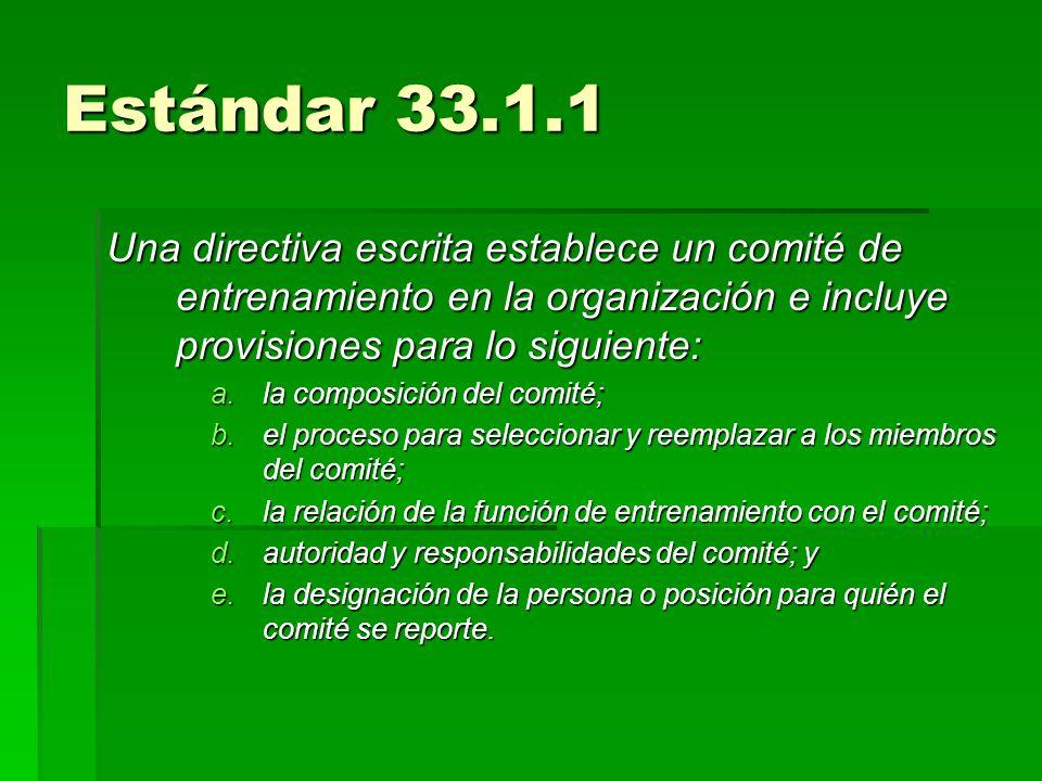 Estándar 33.1.1Una directiva escrita establece un comité de entrenamiento en la organización e incluye provisiones para lo siguiente: