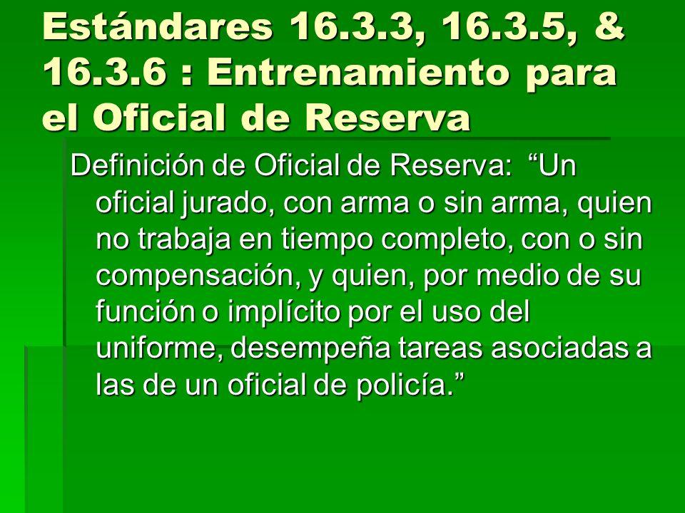 Estándares 16.3.3, 16.3.5, & 16.3.6 : Entrenamiento para el Oficial de Reserva