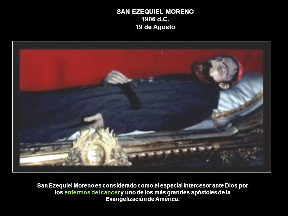 SAN EZEQUIEL MORENO 1906 d.C. 19 de Agosto