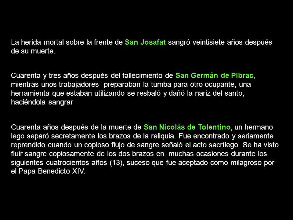 La herida mortal sobre la frente de San Josafat sangró veintisiete años después de su muerte.