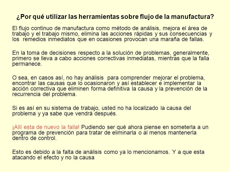 ¿Por qué utilizar las herramientas sobre flujo de la manufactura