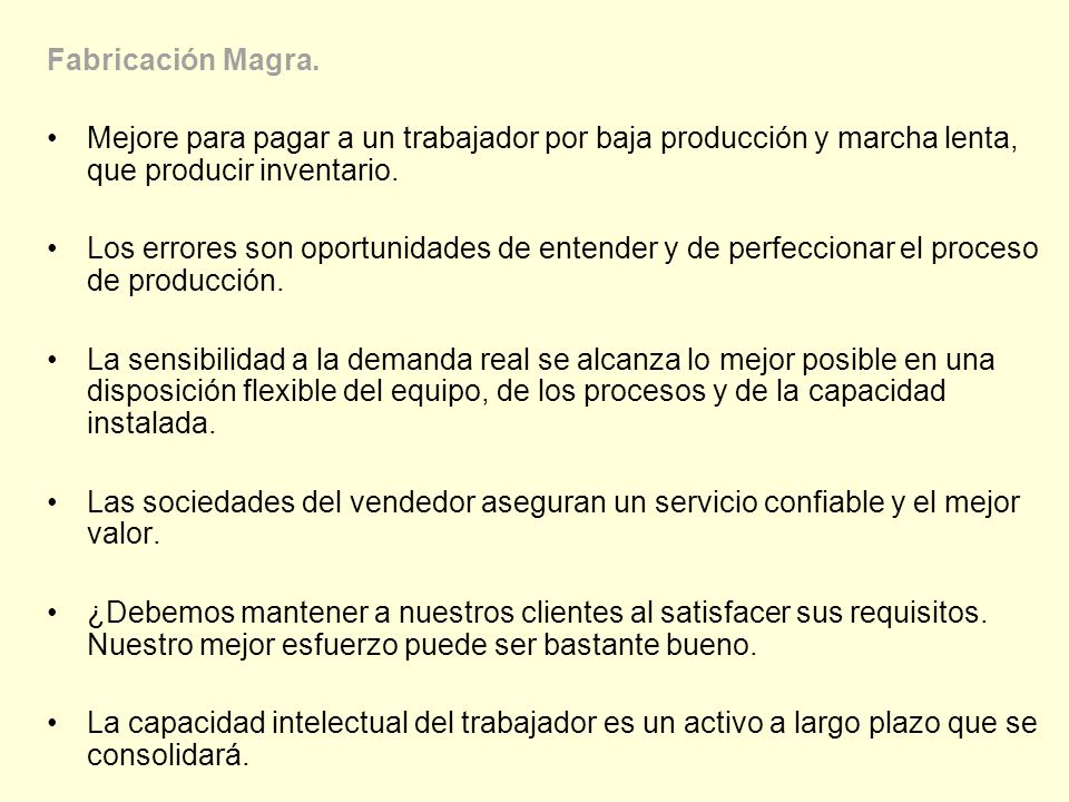 Fabricación Magra. Mejore para pagar a un trabajador por baja producción y marcha lenta, que producir inventario.
