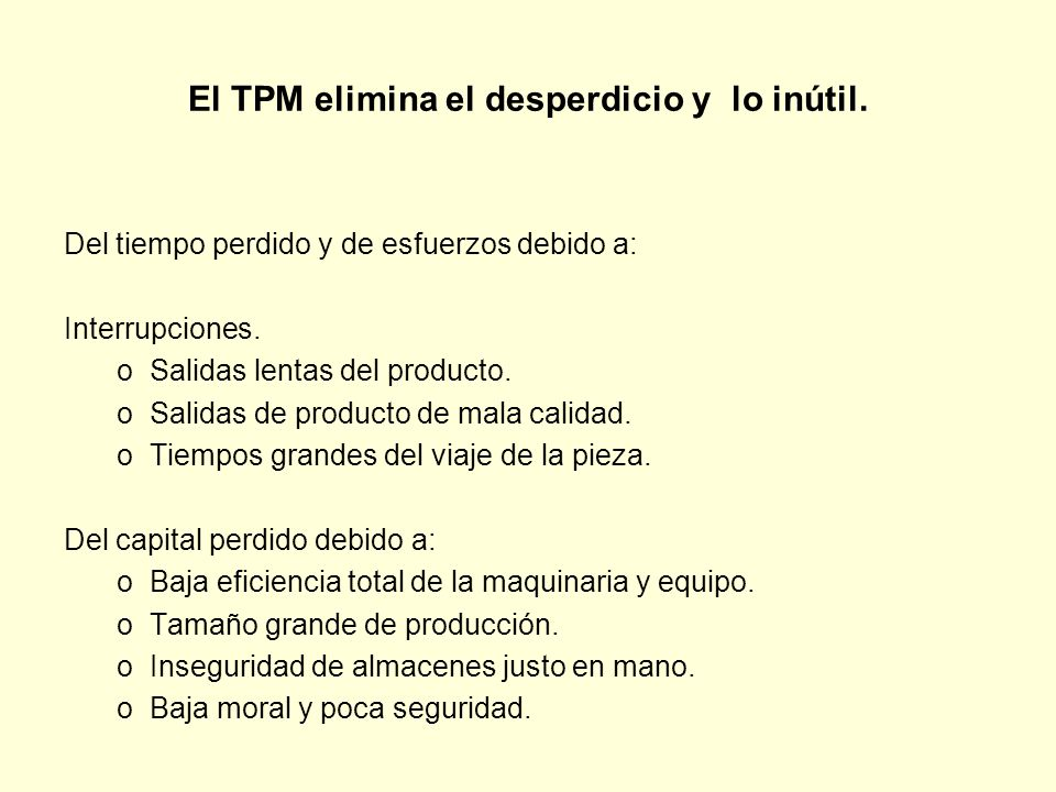 El TPM elimina el desperdicio y lo inútil.