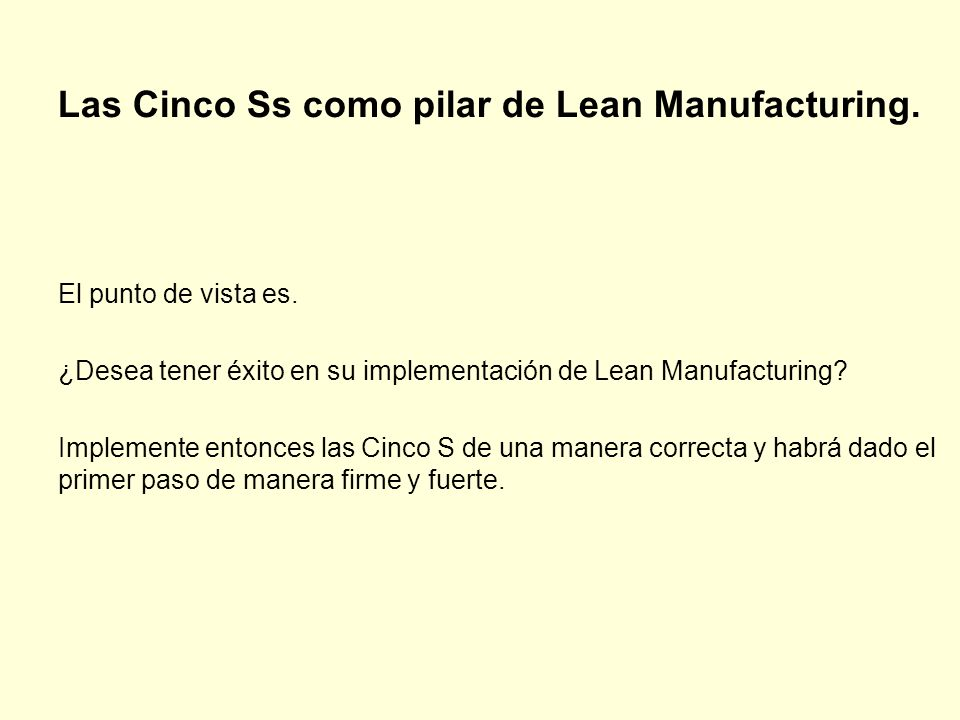 Las Cinco Ss como pilar de Lean Manufacturing.
