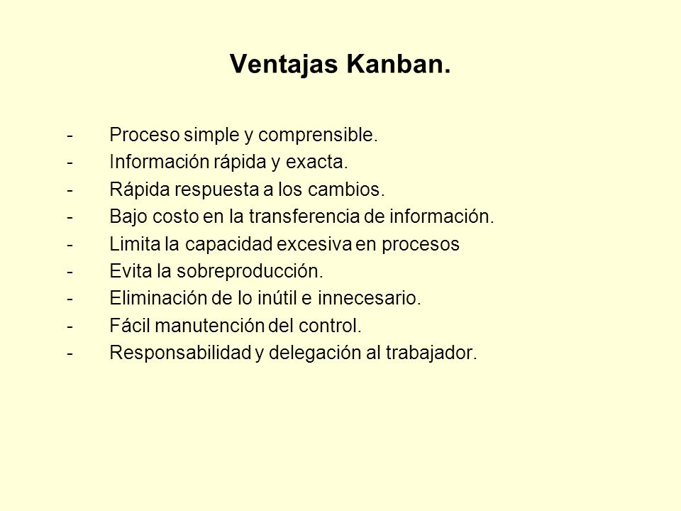Ventajas Kanban. - Proceso simple y comprensible.