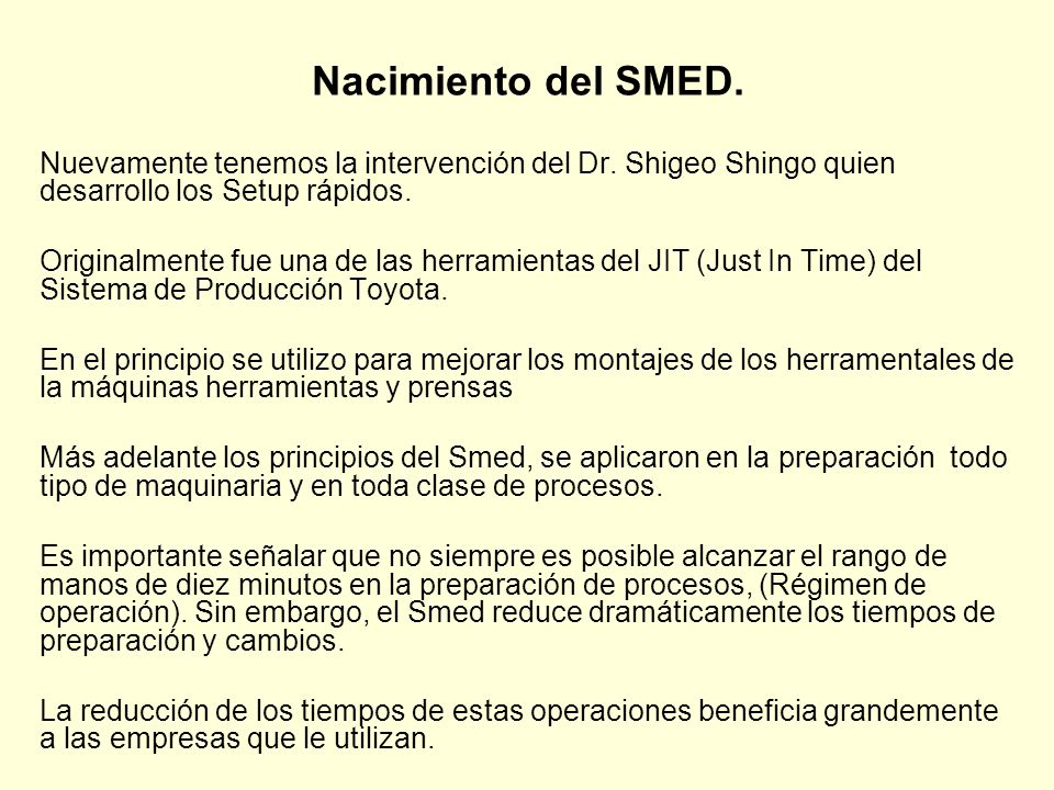 Nacimiento del SMED. Nuevamente tenemos la intervención del Dr. Shigeo Shingo quien desarrollo los Setup rápidos.