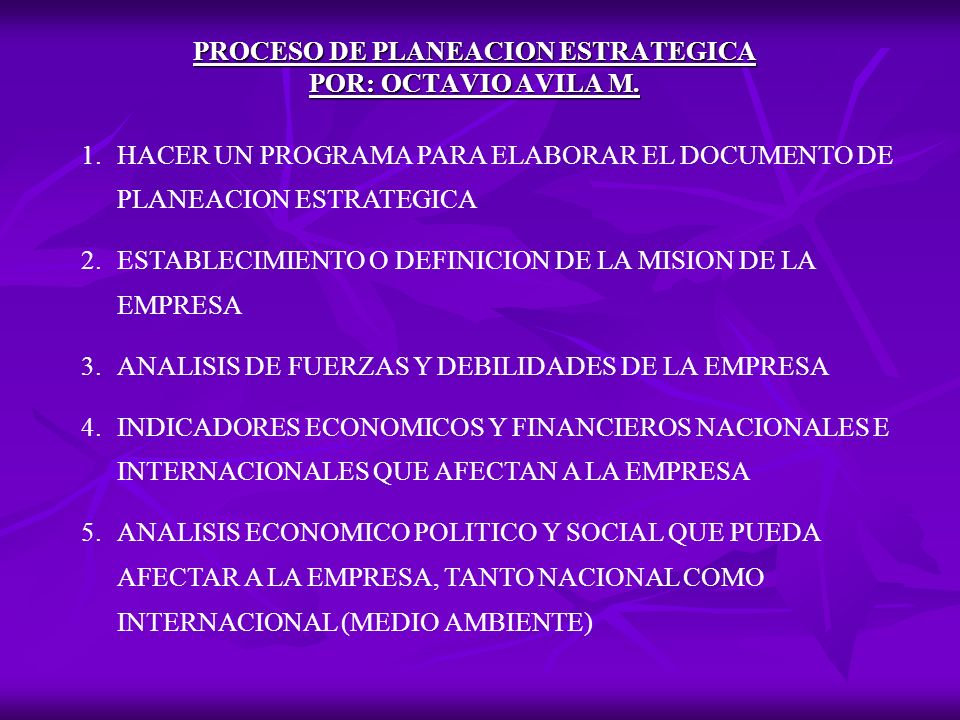 PROCESO DE PLANEACION ESTRATEGICA POR: OCTAVIO AVILA M.