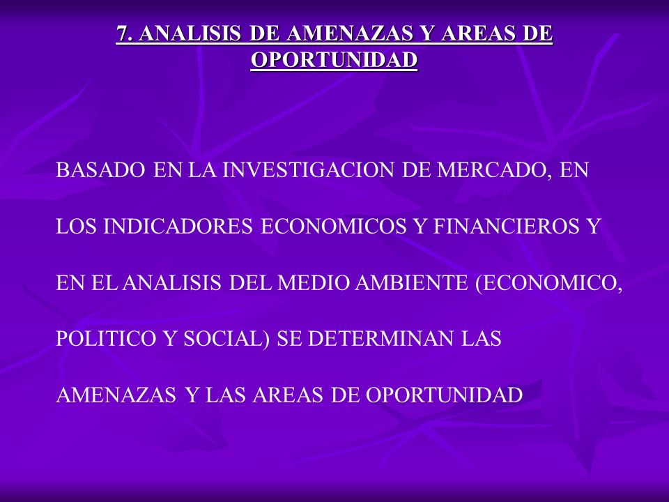 7. ANALISIS DE AMENAZAS Y AREAS DE OPORTUNIDAD