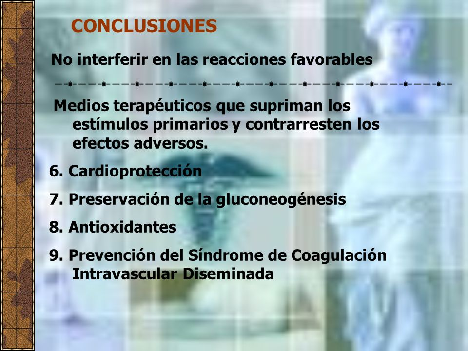 CONCLUSIONES No interferir en las reacciones favorables