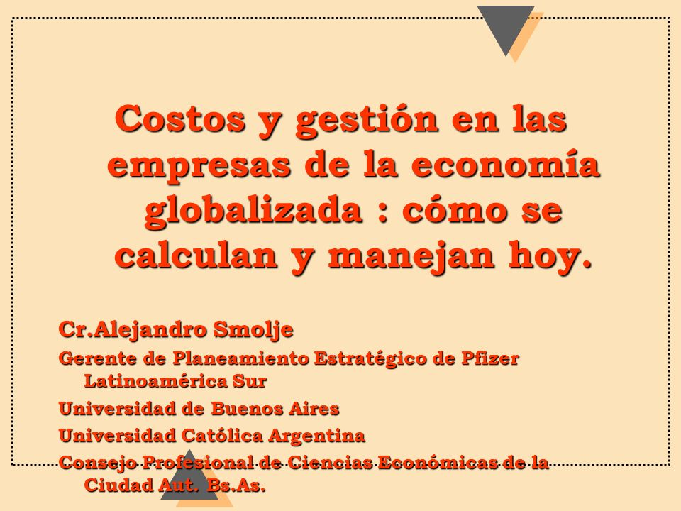 Costos y gestión en las empresas de la economía globalizada : cómo se calculan y manejan hoy.