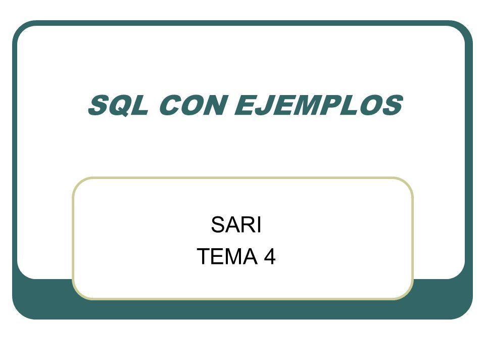 SQL CON EJEMPLOS SARI TEMA 4