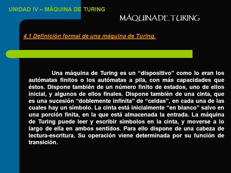 4.1 Definición formal de una máquina de Turing.