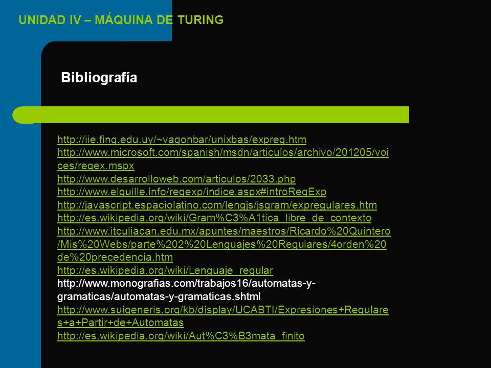 Bibliografía http://iie.fing.edu.uy/~vagonbar/unixbas/expreg.htm