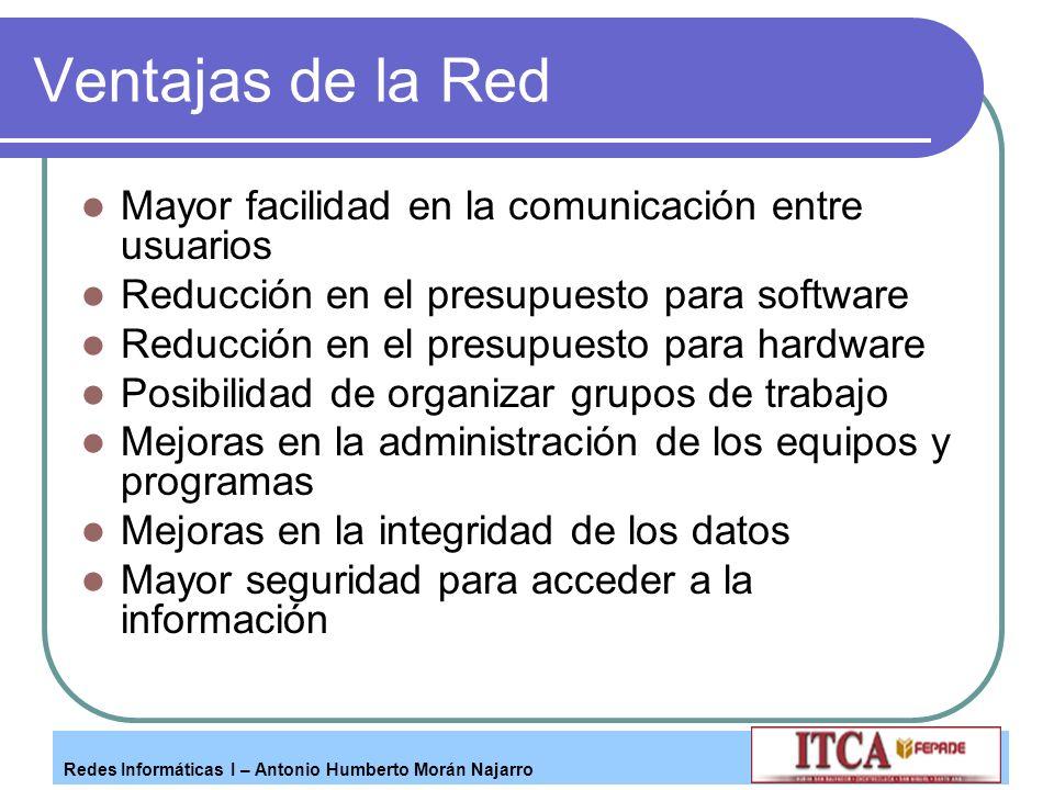 Ventajas de la Red Mayor facilidad en la comunicación entre usuarios