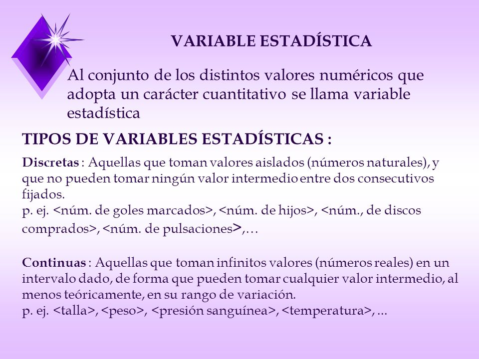 TIPOS DE VARIABLES ESTADÍSTICAS :