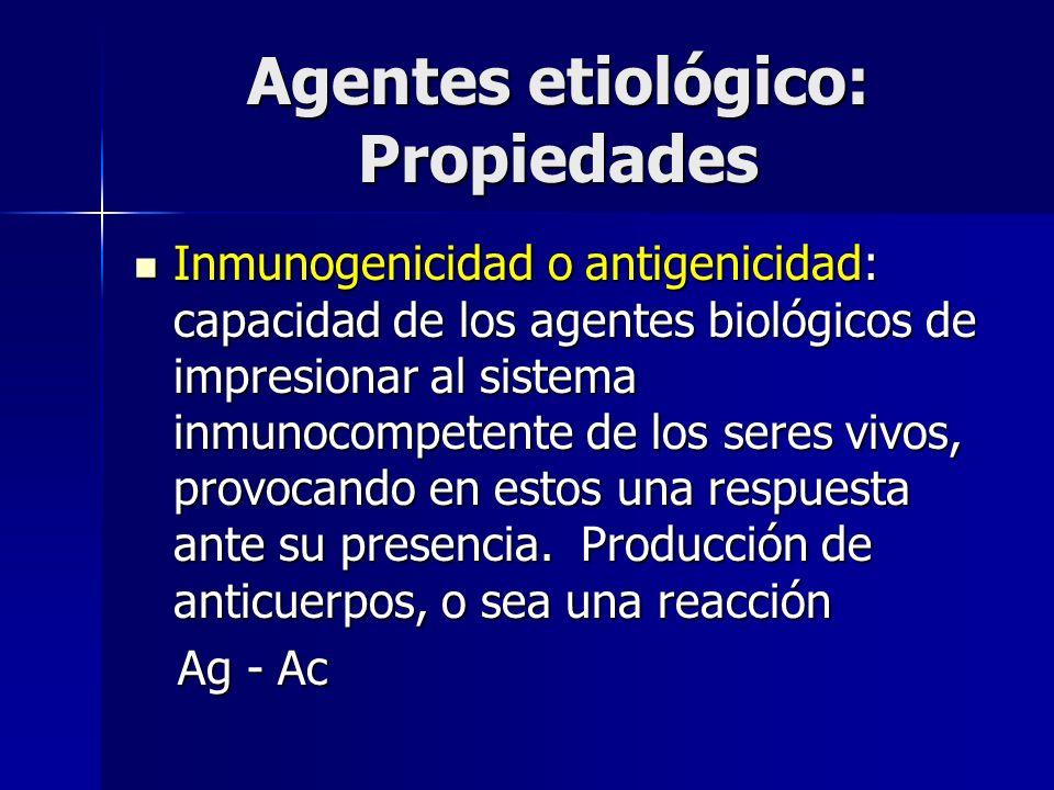 Agentes etiológico: Propiedades