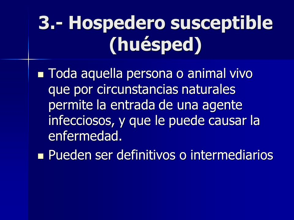 3.- Hospedero susceptible (huésped)