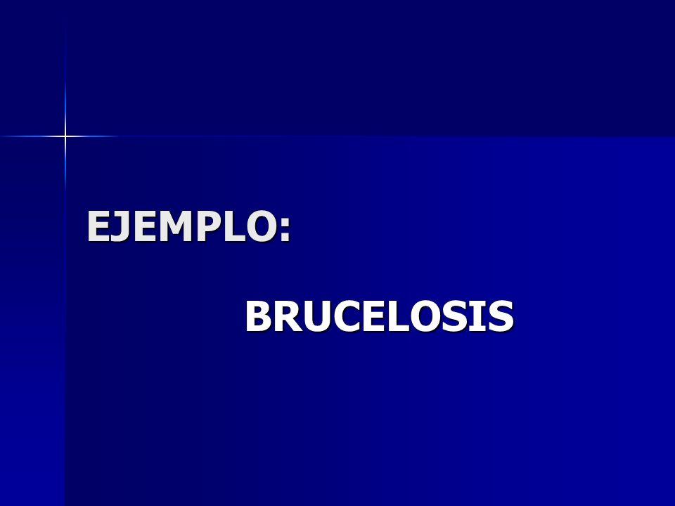 EJEMPLO: BRUCELOSIS