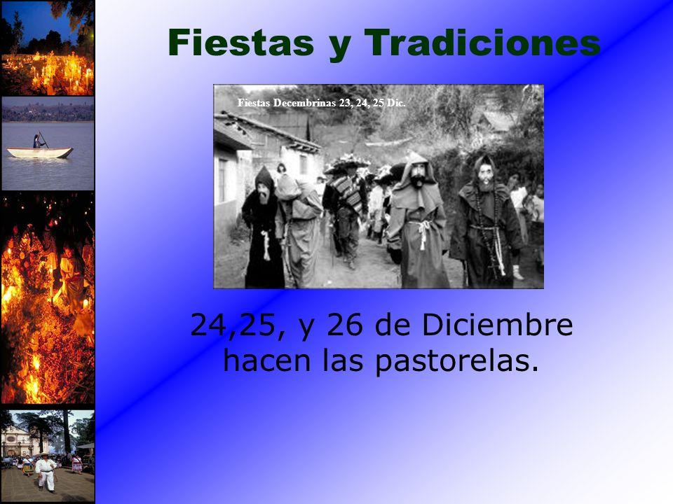 24,25, y 26 de Diciembre hacen las pastorelas.