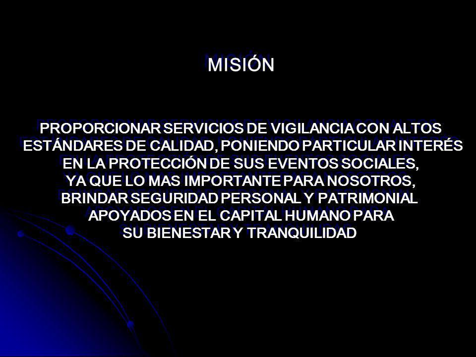 MISIÓN PROPORCIONAR SERVICIOS DE VIGILANCIA CON ALTOS