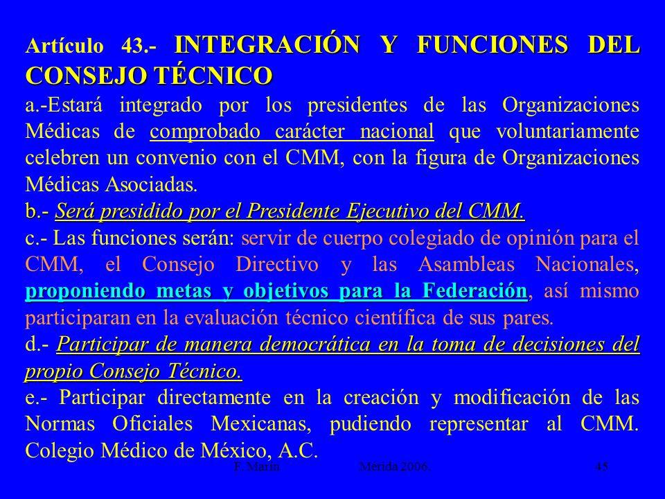 Artículo 43.- INTEGRACIÓN Y FUNCIONES DEL CONSEJO TÉCNICO