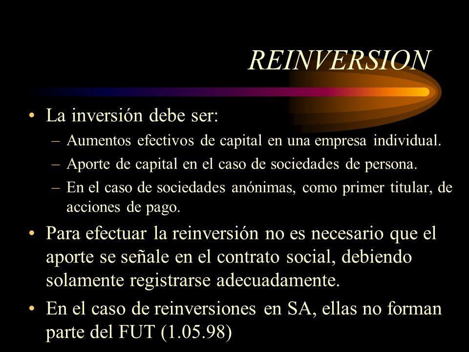 REINVERSION La inversión debe ser:
