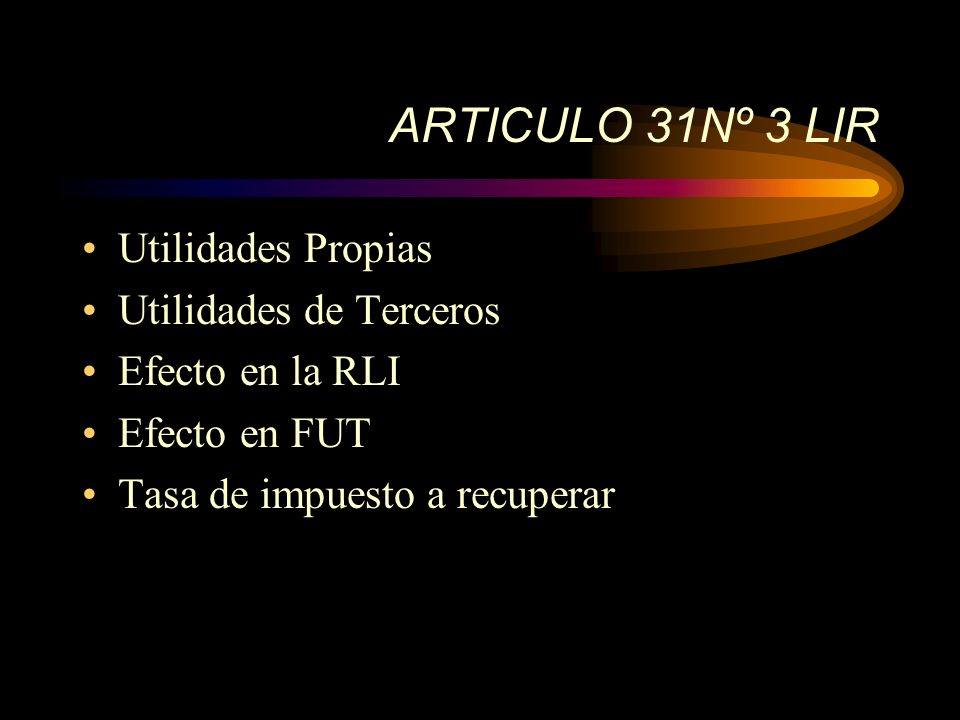 ARTICULO 31Nº 3 LIR Utilidades Propias Utilidades de Terceros
