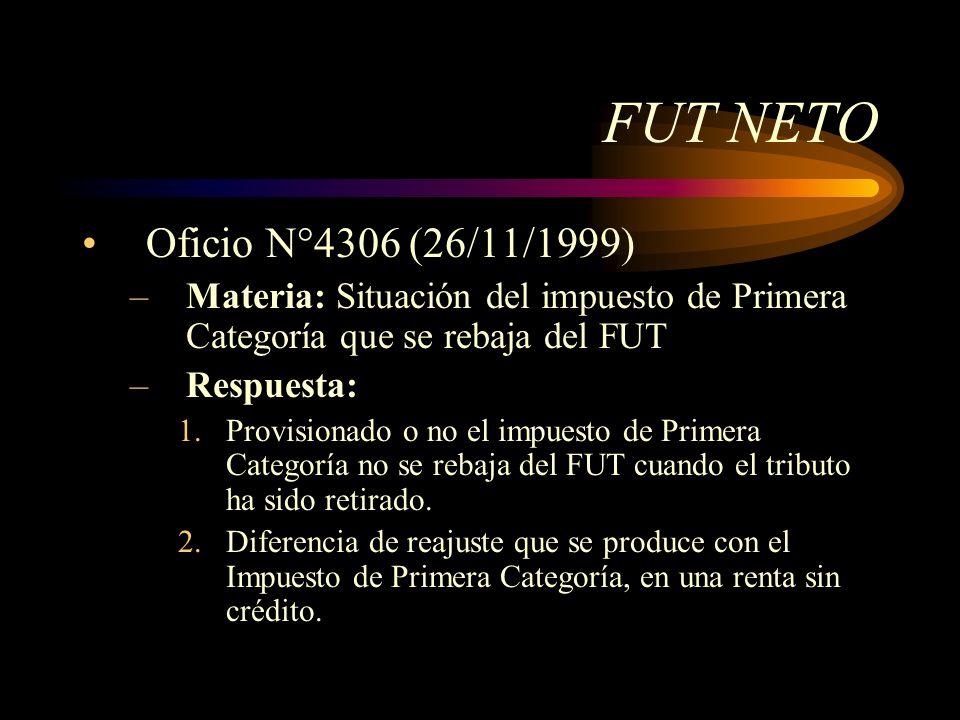 FUT NETO Oficio N°4306 (26/11/1999) Materia: Situación del impuesto de Primera Categoría que se rebaja del FUT.