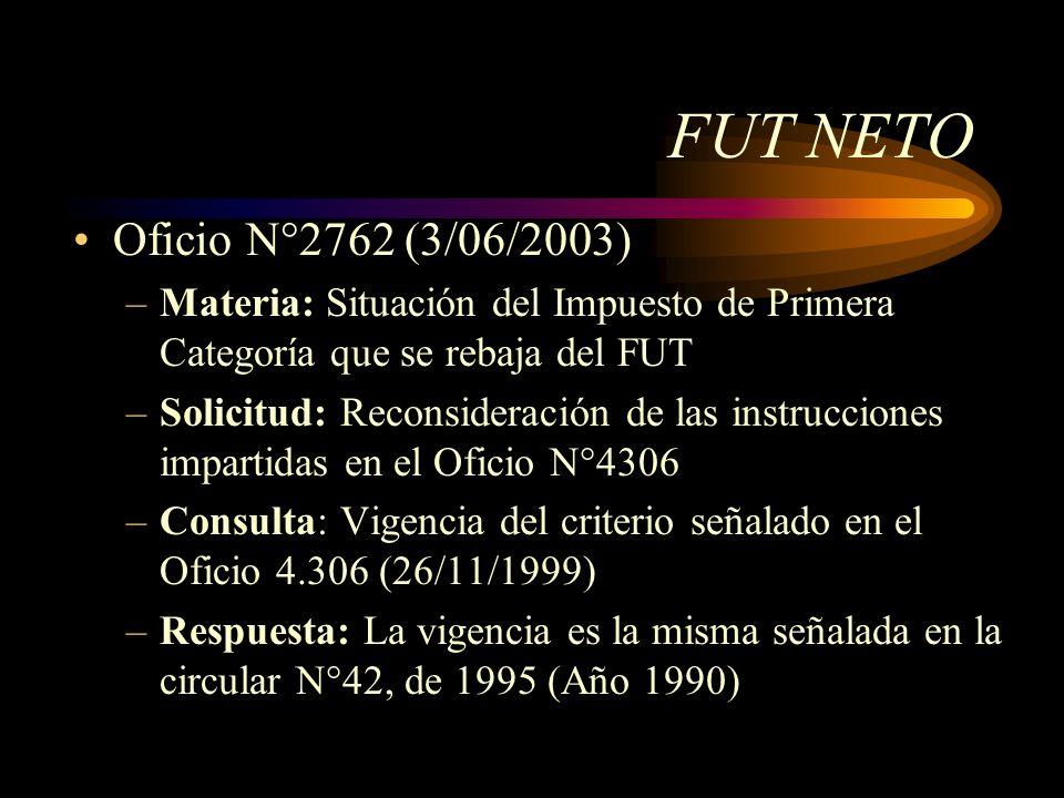 FUT NETO Oficio N°2762 (3/06/2003) Materia: Situación del Impuesto de Primera Categoría que se rebaja del FUT.