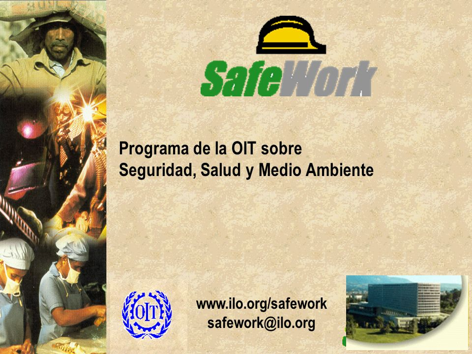 www.ilo.org/safework safework@ilo.org