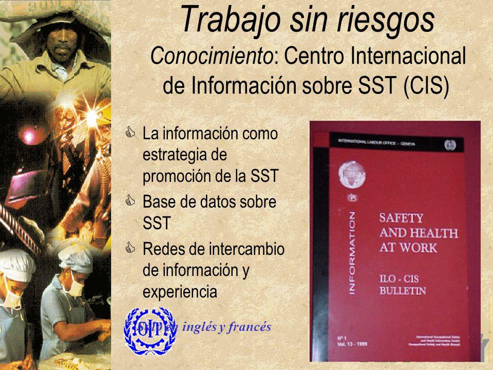 Trabajo sin riesgos Conocimiento: Centro Internacional de Información sobre SST (CIS)