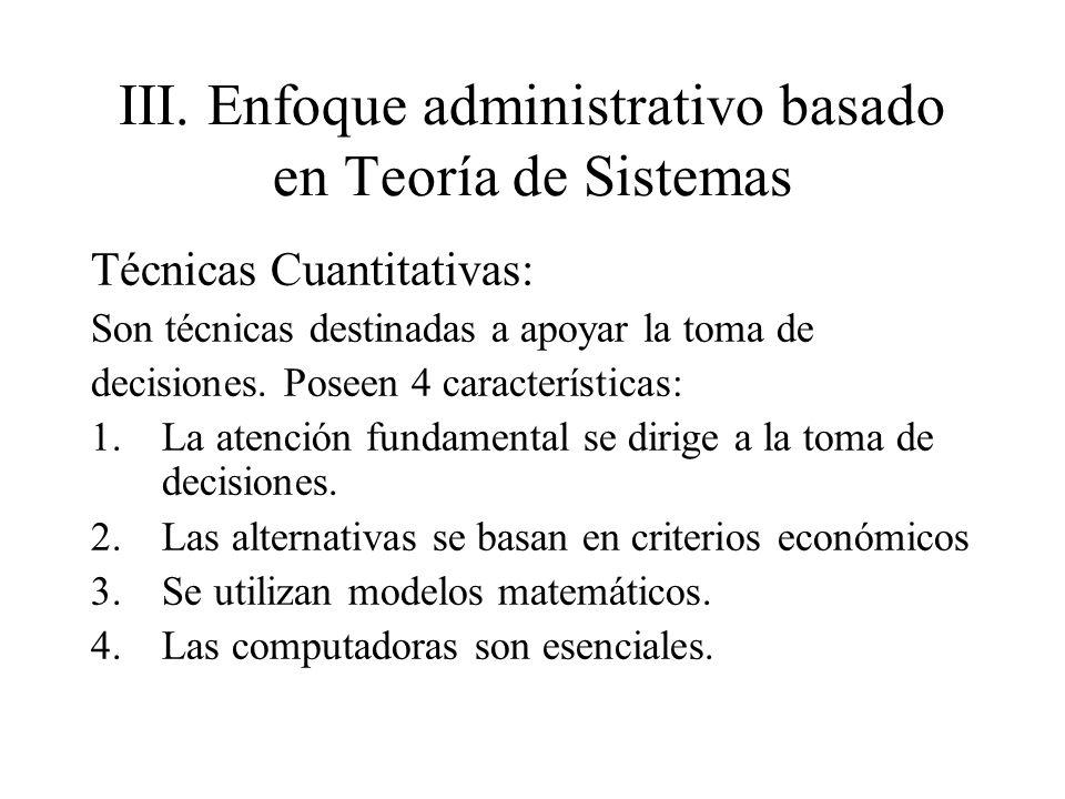 III. Enfoque administrativo basado en Teoría de Sistemas