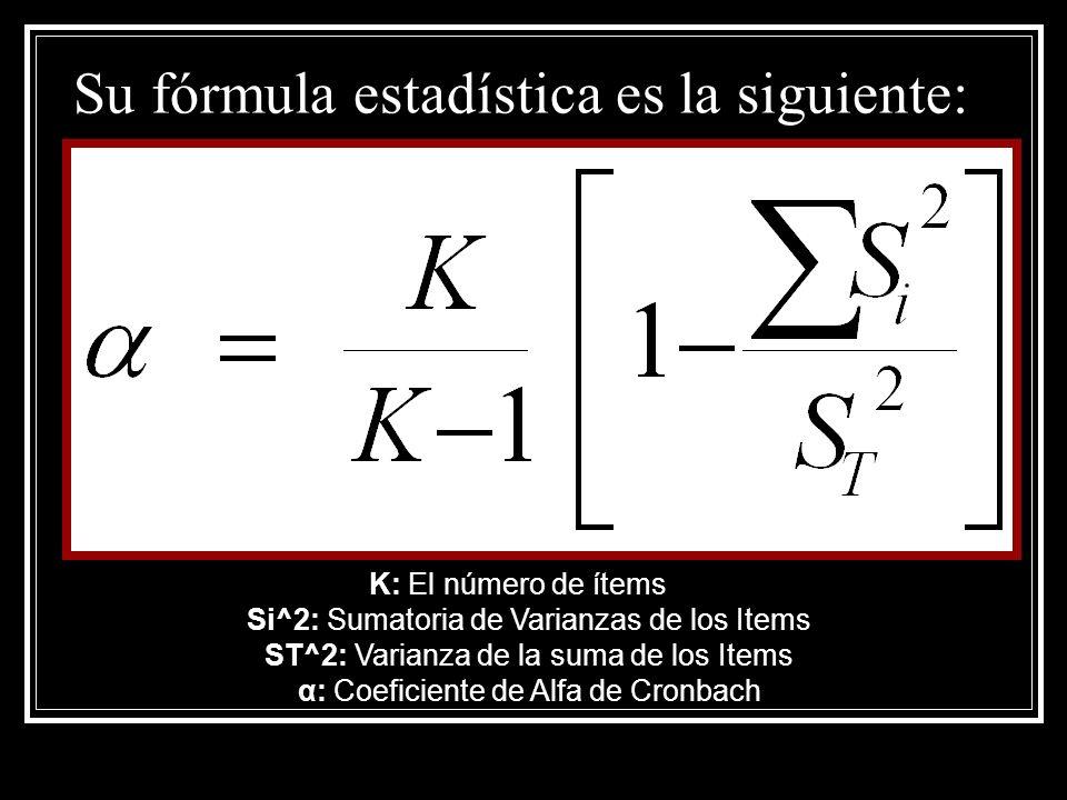 Su fórmula estadística es la siguiente: