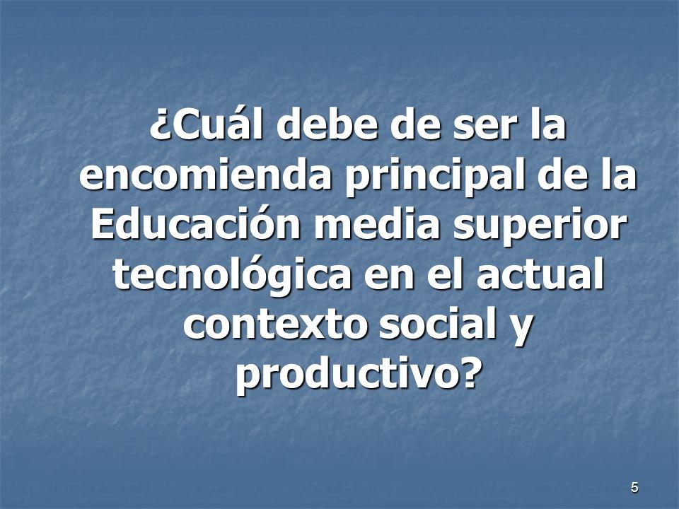 ¿Cuál debe de ser la encomienda principal de la Educación media superior tecnológica en el actual contexto social y productivo