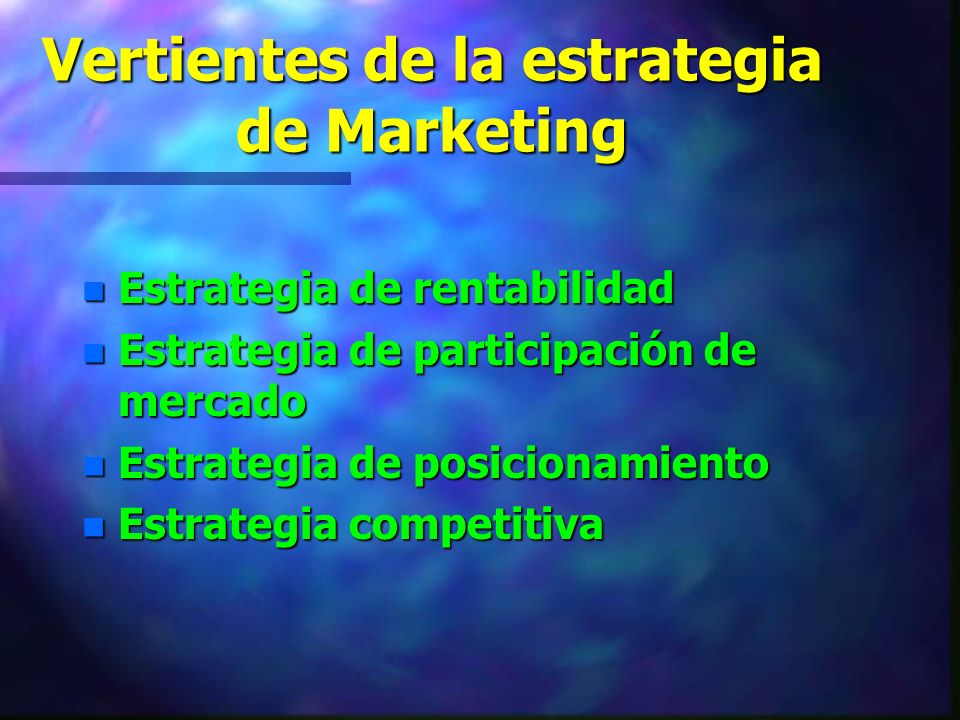 Vertientes de la estrategia de Marketing