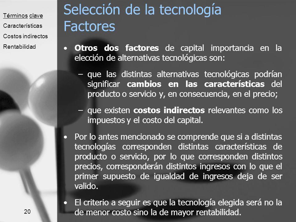 Selección de la tecnología Factores