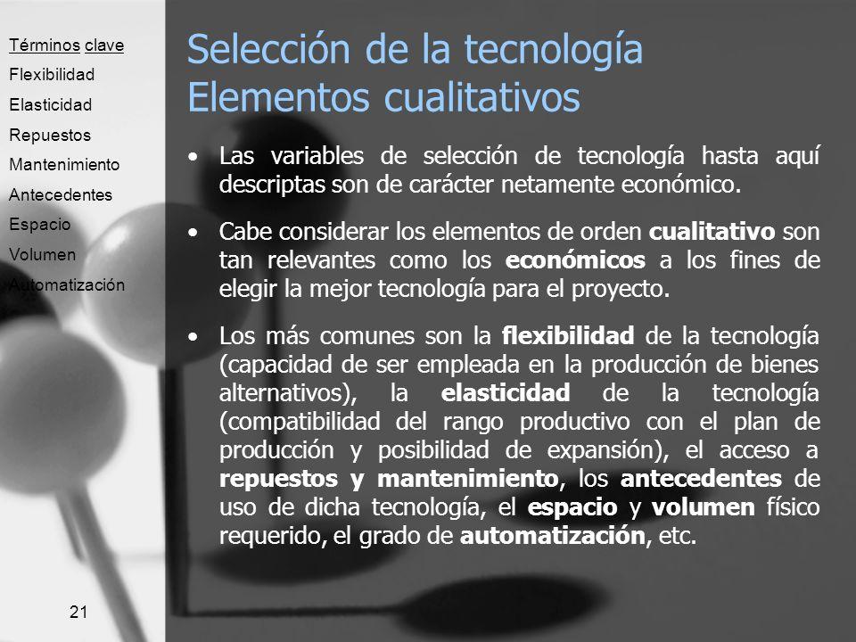 Selección de la tecnología Elementos cualitativos