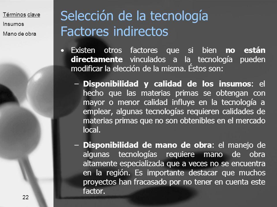 Selección de la tecnología Factores indirectos