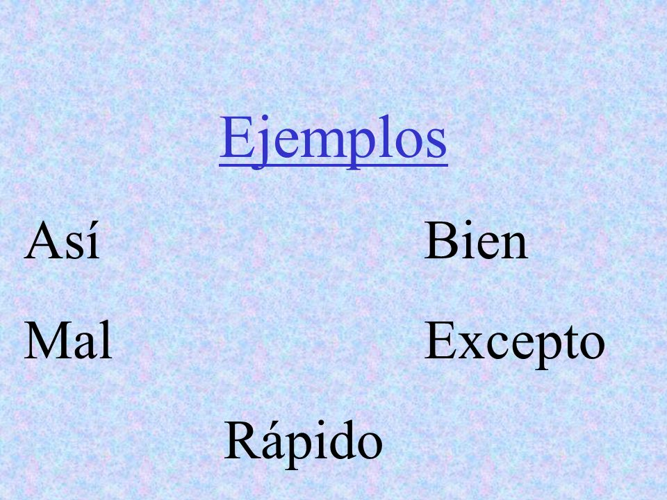 Ejemplos Así Bien Mal Excepto Rápido