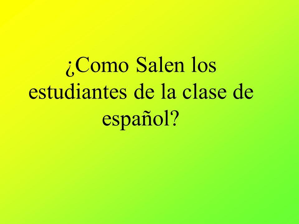 ¿Como Salen los estudiantes de la clase de español