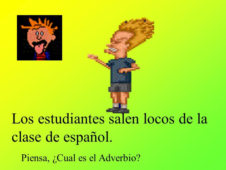 Los estudiantes salen locos de la clase de español.