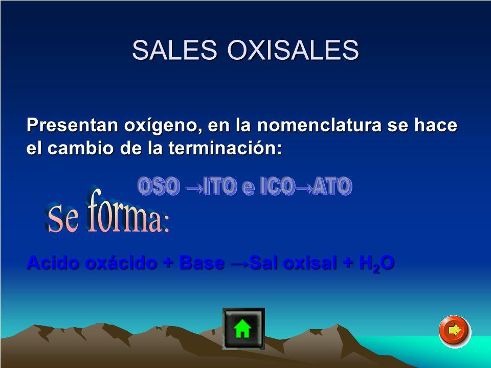 SALES OXISALES OSO →ITO e ICO→ATO Se forma: