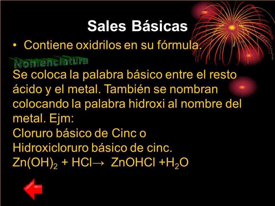 Sales Básicas Nomenclatura Contiene oxidrilos en su fórmula.