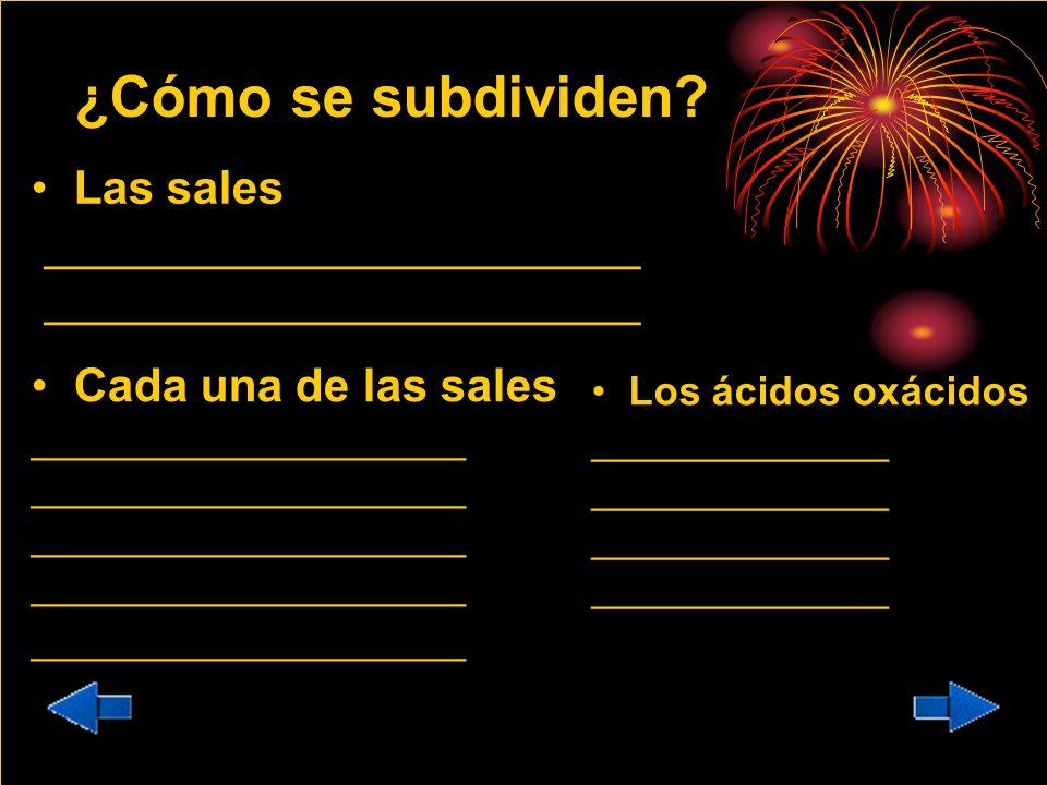 ¿Cómo se subdividen Las sales _______________________