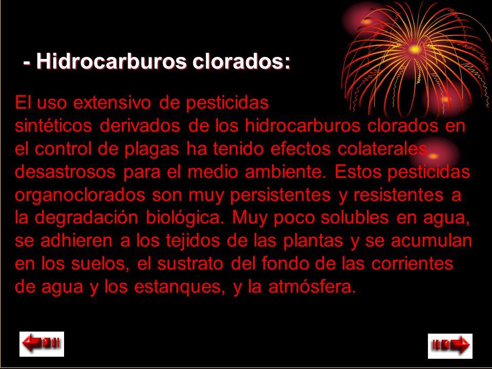 - Hidrocarburos clorados: