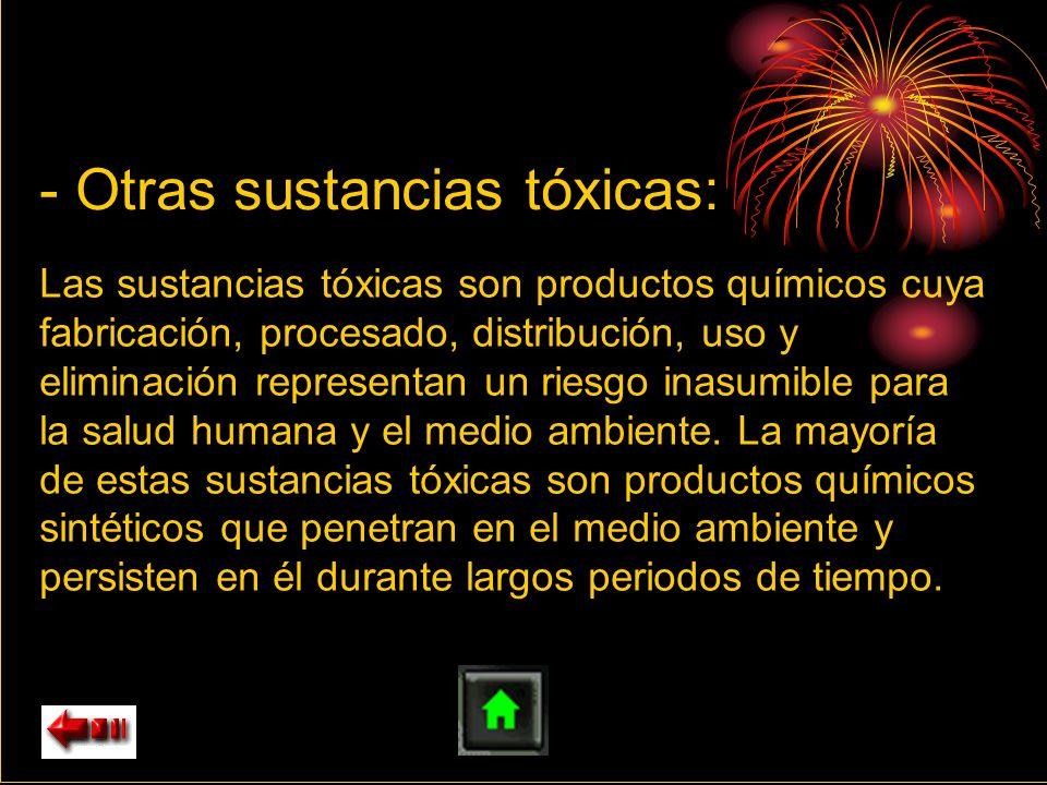 - Otras sustancias tóxicas:
