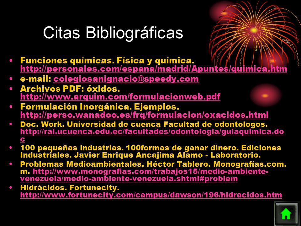 Citas BibliográficasFunciones químicas. Física y química. http://personales.com/espana/madrid/Apuntes/quimica.htm.