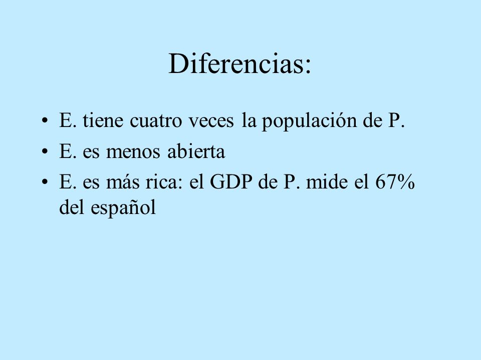 Diferencias: E. tiene cuatro veces la populación de P.